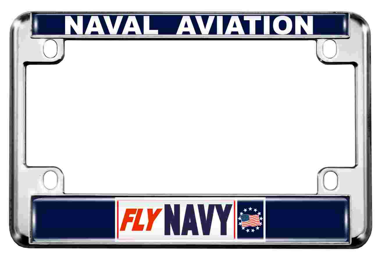 Naval Aviation Fly Navy - Motorcycle Metal License Plate Frame