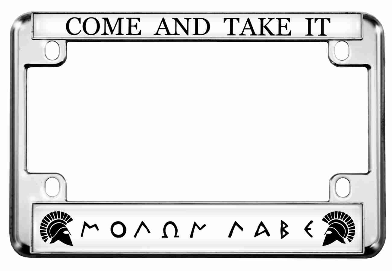 Molon Labe - Come and take it - Motorcycle Metal License Plate Frame
