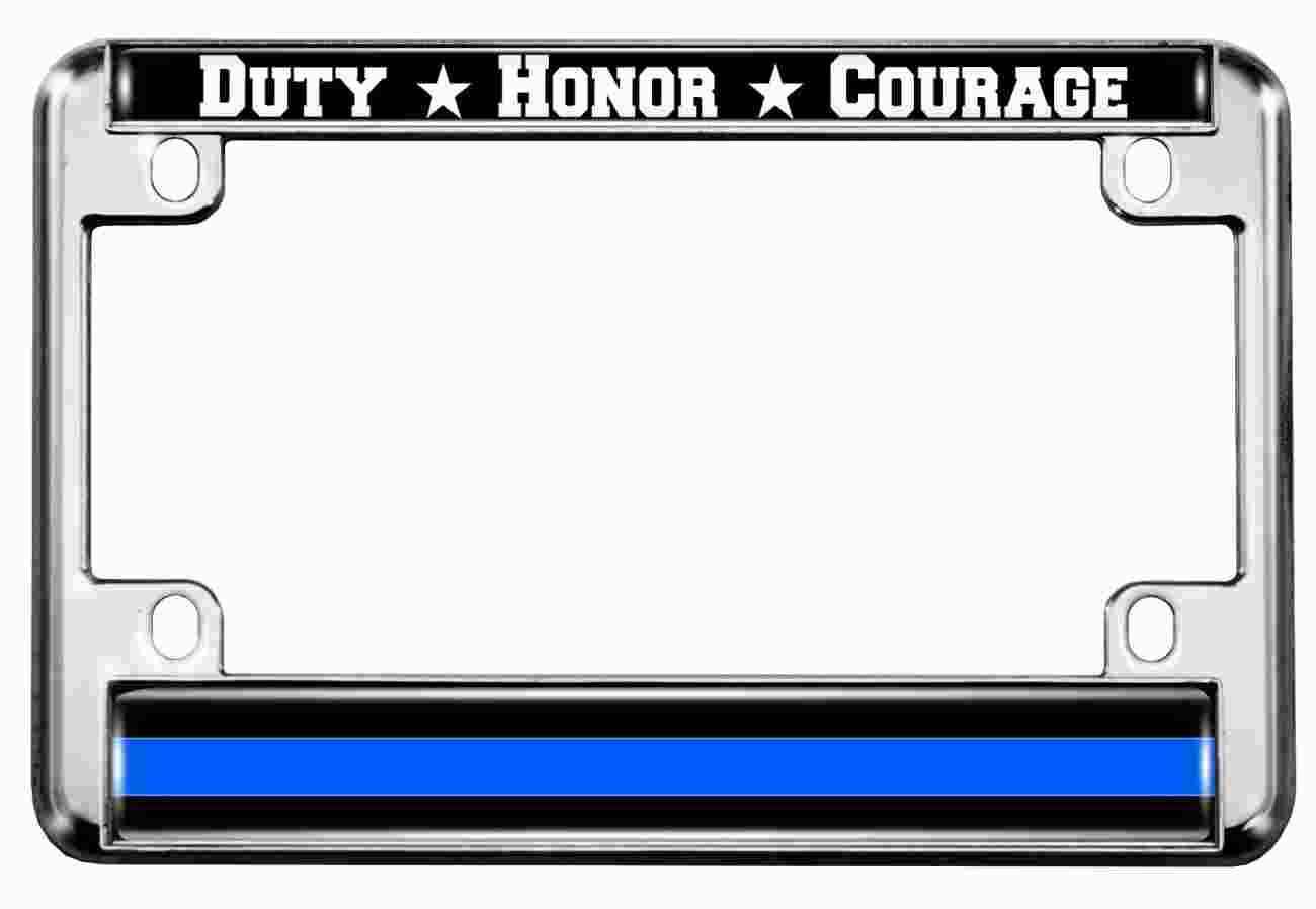 Duty Honor Courage Thin Blue Line - Motorcycle Metal License Plate Frame